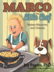 Marco the Little Chef: Makes Macaroni and Cheese