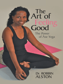 The Art of Feeling Good: The Power of Àse Yoga