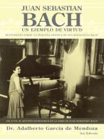 Juan Sebastian Bach: Un Ejemplo De Virtud
