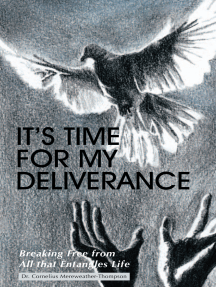 It's Time for My Deliverance: Breaking Free from All That Entangles Life