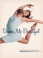 Dance Me Beautiful