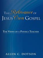 The Relevance of Jesus' Own Gospel