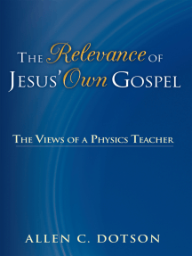 The Relevance of Jesus' Own Gospel: The Views of a Physics Teacher