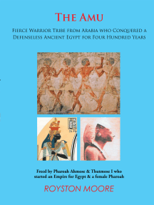 The Amu: Fierce Warrior Tribe from Arabia Who Conquered a Defenseless Ancient Egypt for Four Hundred Years