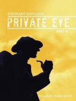 Stewart Sinclair, Private Eye: Part Iii