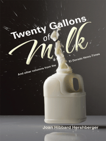 Twenty Gallons of Milk: And Other Columns from the El Dorado News Times