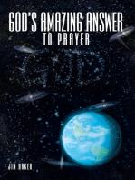God's Amazing Answer to Prayer
