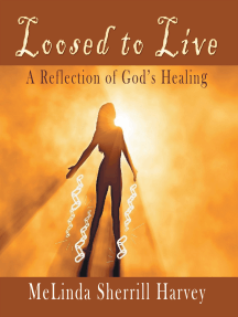 Loosed to Live: A Reflection of God'S Healing
