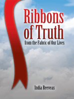 Ribbons of Truth from the Fabric of Our Lives