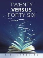 Twenty Versus Forty Six