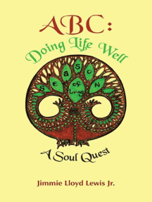 Abc: Doing Life Well: A Soul Quest