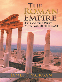 The Roman Empire: Fall of the West; Survival of the East
