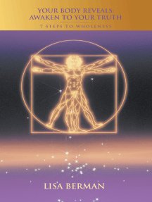 Your Body Reveals: Awaken to Your Truth: 7 Steps to Wholeness
