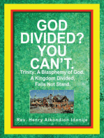 God Divided? You Can't.: Trinity: a Blasphemy of God. a Kingdom Divided, Falls Not Stand.