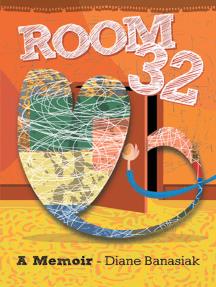 Room 32: A Memoir