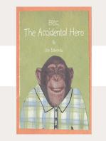 Eric the Accidental Hero
