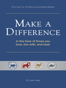 Make a Difference: In the Lives of Those You Love, Live With, and Lead