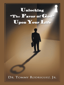 "Unlocking ""The Favor of God"" Upon Your Life: N/A"
