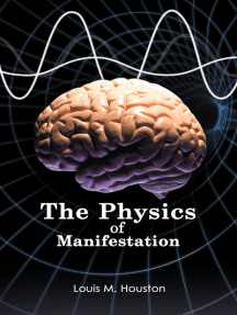 The Physics of Manifestation