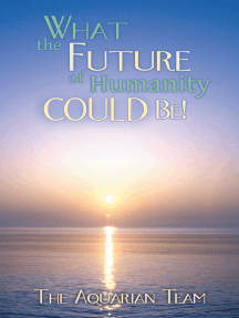 What the Future of Humanity Could Be!
