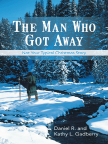 The Man Who Got Away: Not Your Typical Christmas Story
