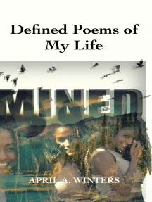 Defined Poems of My Life: Comes from the Heart, Blues to the Soul, Rhythms of Melodies Just Touches Me