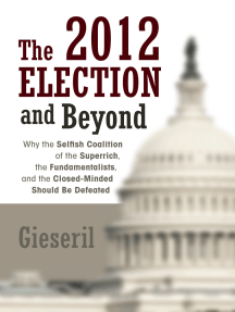 The 2012 Election and Beyond: Why the Selfish Coalition of the Superrich, the Fundamentalists, and the Closed-Minded Should Be Defeated