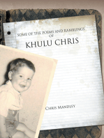 Some of the Poems and Ramblings of Khulu Chris