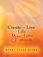 Create and Live a Life You Love
