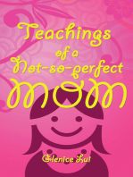 Teachings of a Not-So-Perfect Mom