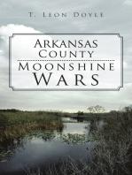 Arkansas County Moonshine Wars