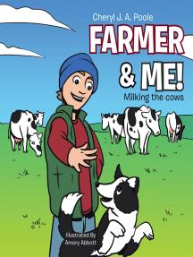 Farmer & Me!: Milking the Cows