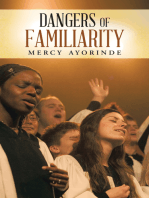 Dangers of Familiarity
