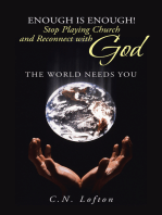 Enough Is Enough! Stop Playing Church and Reconnect with God