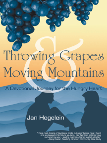 Throwing Grapes and Moving Mountains: A Devotional Journey for the Hungry Heart