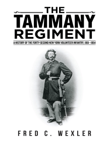 The Tammany Regiment: A History of the Forty-Second New York Volunteer Infantry, 1861–1864