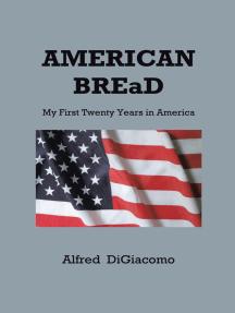 American Bread: My First Twenty Years in America