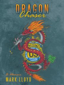 Dragon Chaser: A Memoir