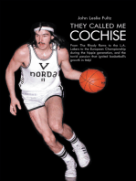 They Called Me Cochise: From the Rhody Rams to the L.A. Lakers to the European Championship During the Hippie Generation, and the Torrid Passion That Ignited Basketball'S Growth in Italy!