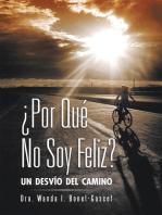 ¿Por Qué No Soy Feliz?: Un Desvío Del Camino