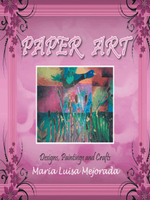 Paper Art: Designs, Paintings and Crafts