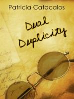 Dual Duplicity