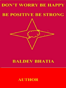 Don't Worry Be Happy: Be Positive Be Strong