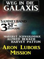 Weg in die Galaxis Sammelband 3 SF-Romane