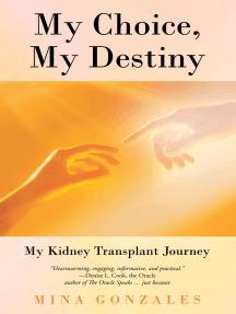 My Choice, My Destiny: My Kidney Transplant Journey