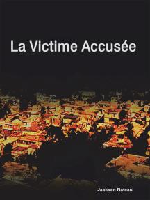 La Victime Accusée