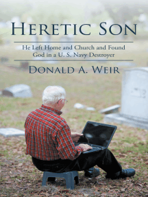 Heretic Son: He Left Home and Church and Found God in a U.S. Navy Destroyer