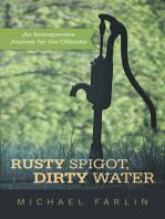 Rusty Spigot, Dirty Water