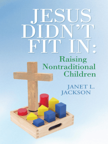 Jesus Didn't Fit In: Raising Nontraditional Children
