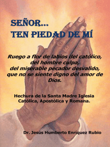 Senor… Ten Piedad De Mi